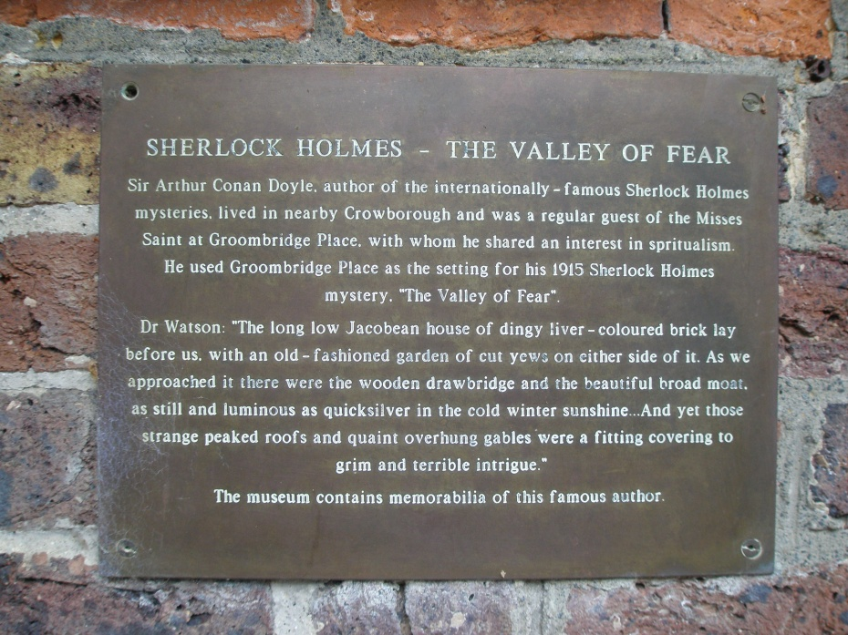 Arthur Conan Doyle used Groombridge Place as the setting for THE VALLEY OF FEAR, but renamed the house Birlstone Manor